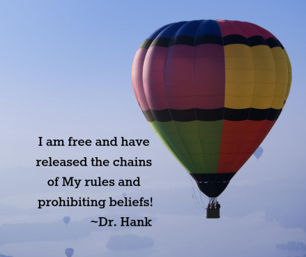 Copy of I am free and have released the chains of My rules and prohibiting beliefs! _Dr. Hank (1)