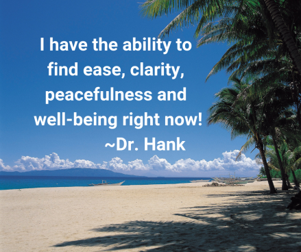 Copy of I have the ability to find ease, clarity, peacefulness and well-being right now!